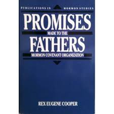 Two Covenant Systems: Promises Made to the Father: Mormon Covenant Organization by Rex Eugene Cooper
