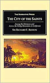 A Mirror for Mormon's: The City of the Saints by Richard F. Burton, edited and with an introduction by Fawn M. Brodie
