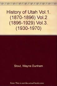 One Man's Utah: History of Utah by Wayne Stout