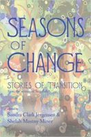 Review: Gender Structures within Seasons of Change:  Stories of Transition Sandra Clark Jergensen and Shelah Mastny Miner, eds. Seasons of Change: Stories of Transition