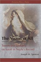 Review: The Empty Space between the Walls Joseph M. Spencer. The Vision of All: Twenty-five Lectures on Isaiah in Nephi's Record
