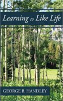 Review: A Life Worth Living George B. Handley. Learning to Like Life: A Tribute to Lowell Bennion
