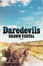 Review: Lapsing into Daredevilry Shawn Vestal. Daredevils