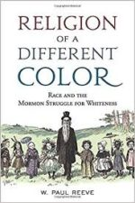 Review: More than a Different Color W. Paul Reeve. Religion of a Different Color: Race and the Mormon Struggle for Whiteness