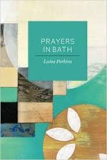Review: Thin Volume, Thick Questions Luisa Perkins. Prayers in Bath