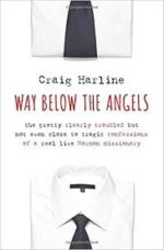 Review: A Not-So-Innocent Abroad Craig Harline.Way Lower than theAngels: The Pretty Clearly TroubledBut Not Even Close to Tragic Confessionsof a Real Live Mormon Missionary