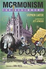 Review: The Truth is in the Middle Stephen Carter and Jett Atwood. Mormonism for Beginners