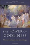 Review: Priesthood Power Jonathan A. Stapley. The Power of Godliness: Mormon Liturgy and Cosmologydownload