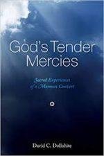 A Personal Conversion David C. Dollahite. God's Tender Mercies: Sacred Experiences of a Mormon Convert.