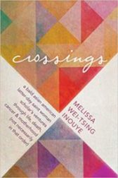 Review: Crossings Melissa Wei-Tsing Inouye. Crossings: A Bald Asian American Latter-day Saint Woman Scholar's Ventures through Life, Death, Cancer & Motherhood (Not Necessarily in that Order).