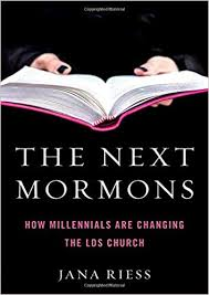 A Barometer for Mormon Social Science Jana Riess. The Next Mormons: How Millennials Are Changing the LDS Church.