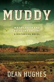 Dean Hughes, Muddy: Where Faith and Polygamy Collide Phyllis Barber, The Desert Between Us
