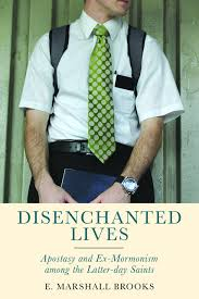 E. Marshall Brooks, Disenchanted Lives: Apostasy and Ex-Mormonism among the Latter-day Saints