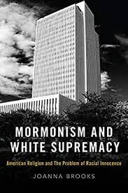 Mormonism and White Supremacy As an Explanation of Mormonism and White Supremacys
